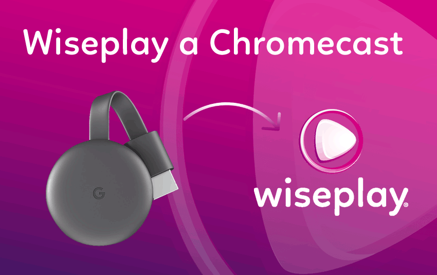 Conectar Wiseplay a Chromecast